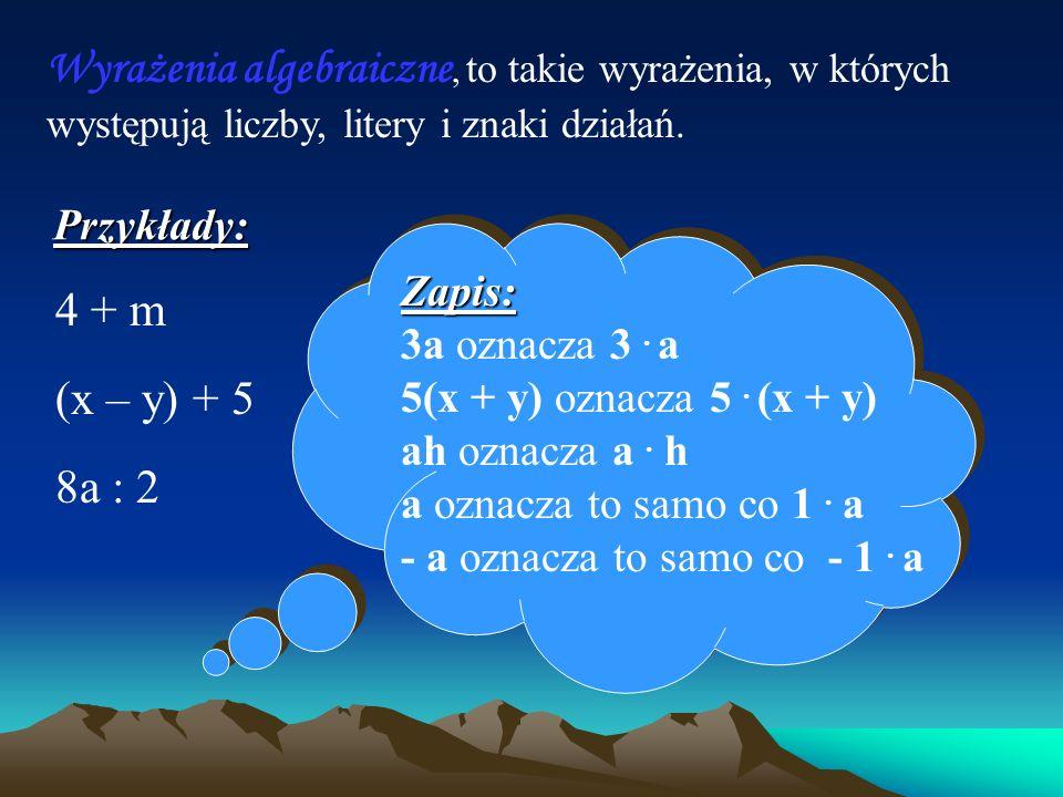 Wyrażenia algebraiczne, to takie wyrażenia, w których