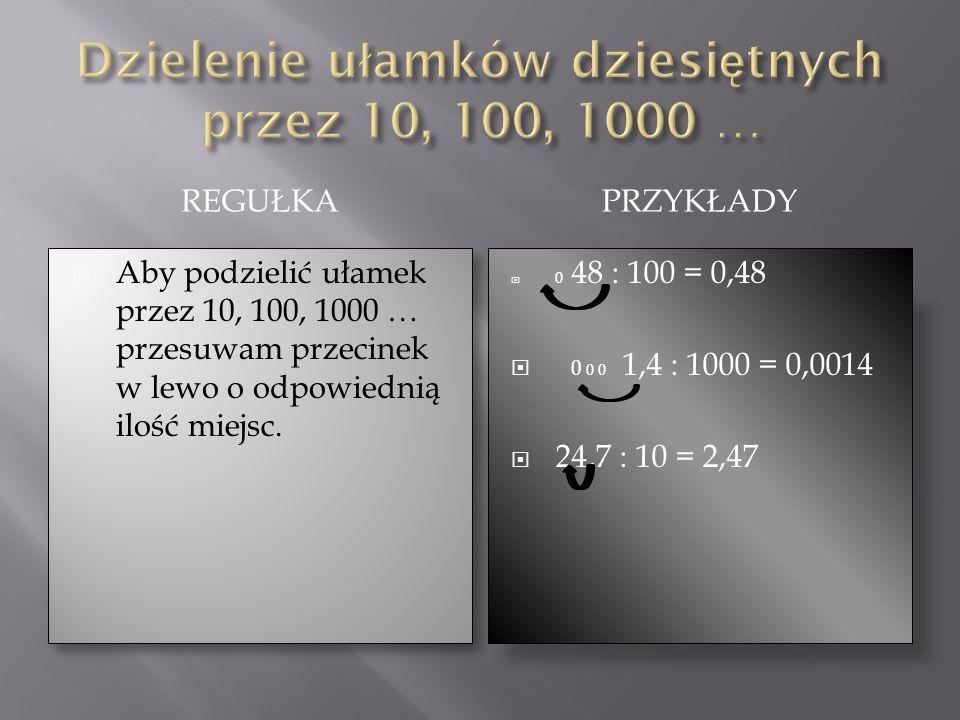 Dzielenie ułamków dziesiętnych przez 10, 100, 1000 …
