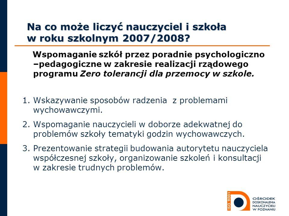 Na co może liczyć nauczyciel i szkoła w roku szkolnym 2007/2008