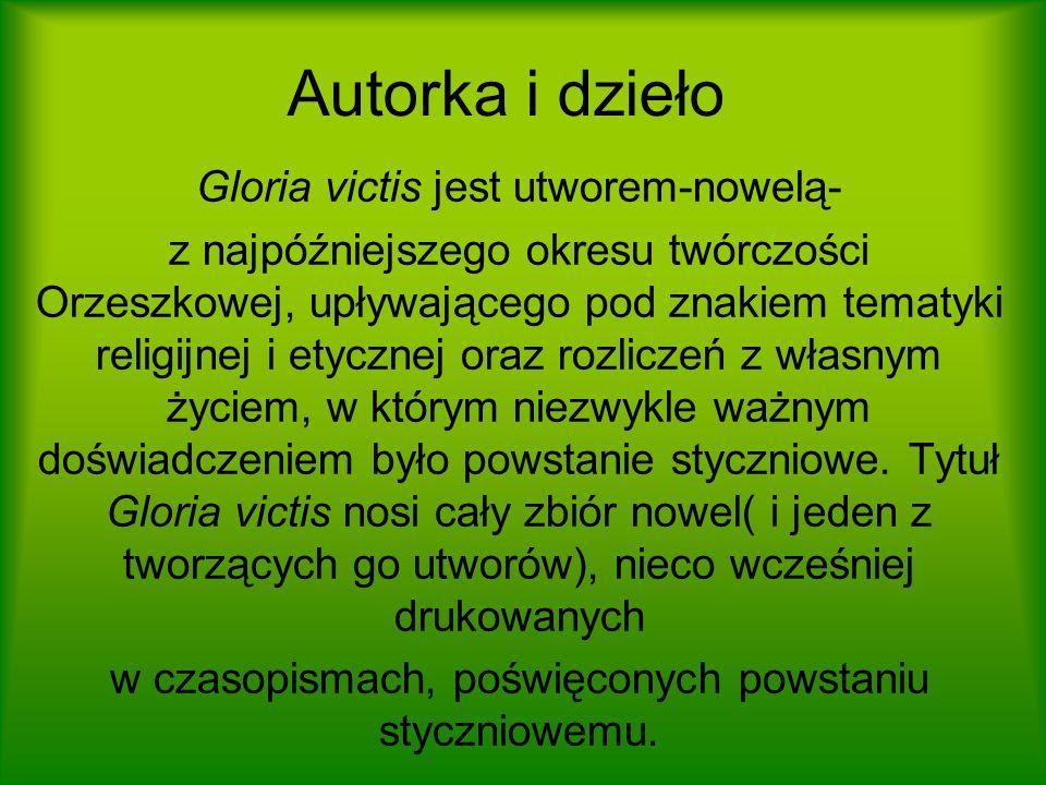 Autorka i dzieło Gloria victis jest utworem-nowelą-
