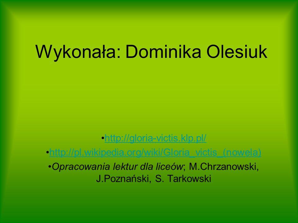 Wykonała: Dominika Olesiuk