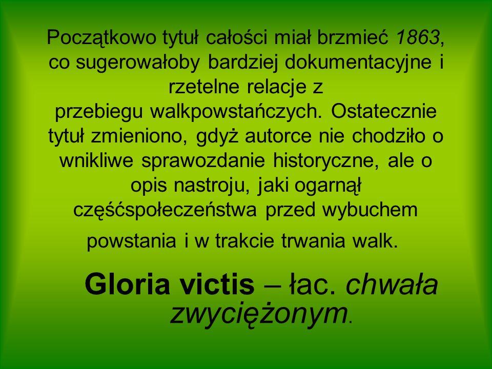 Gloria victis – łac. chwała zwyciężonym.