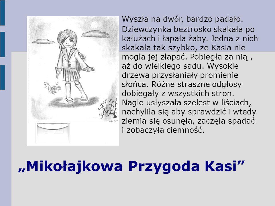 """""""Mikołajkowa Przygoda Kasi"""
