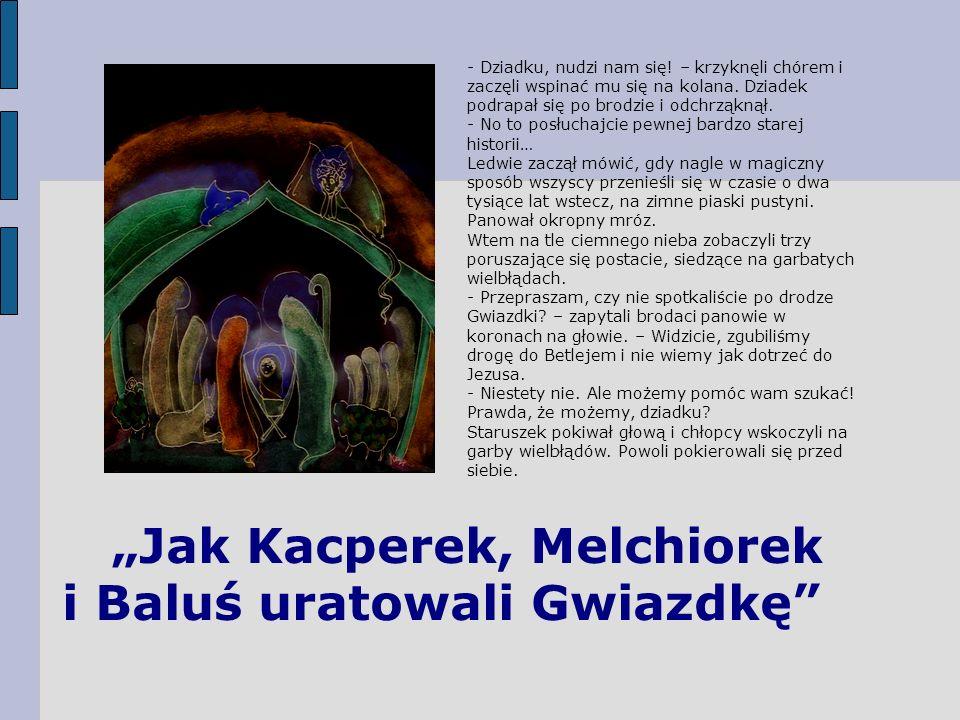 """Jak Kacperek, Melchiorek i Baluś uratowali Gwiazdkę"