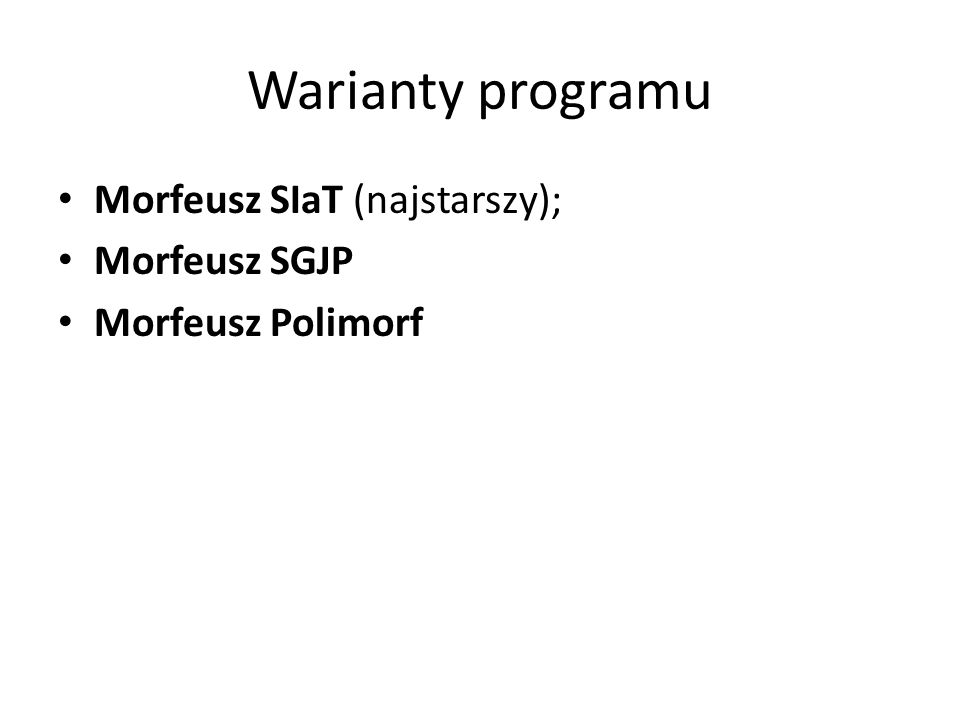 Warianty programu Morfeusz SIaT (najstarszy); Morfeusz SGJP