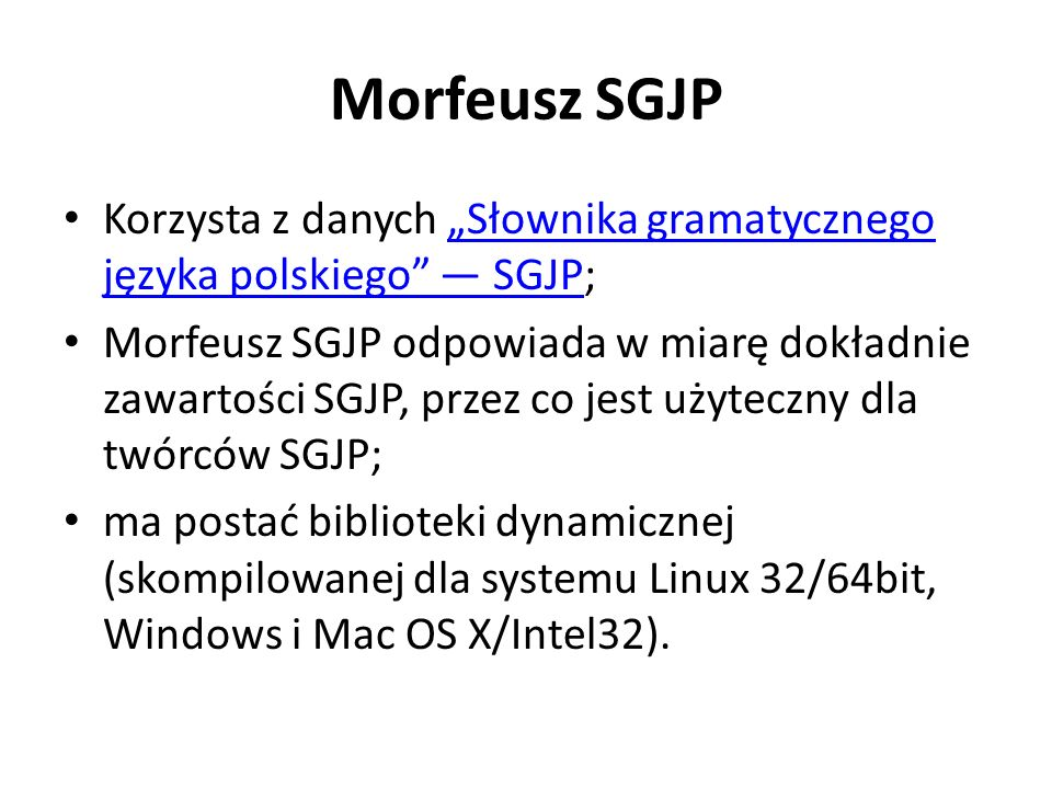 """Morfeusz SGJP Korzysta z danych """"Słownika gramatycznego języka polskiego — SGJP;"""