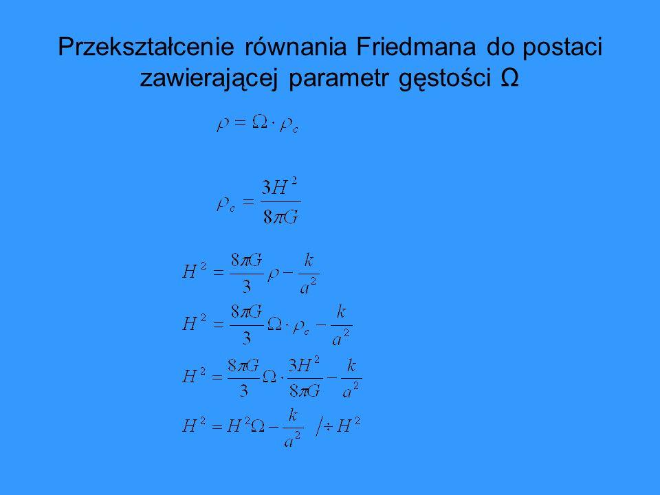 Przekształcenie równania Friedmana do postaci zawierającej parametr gęstości Ω