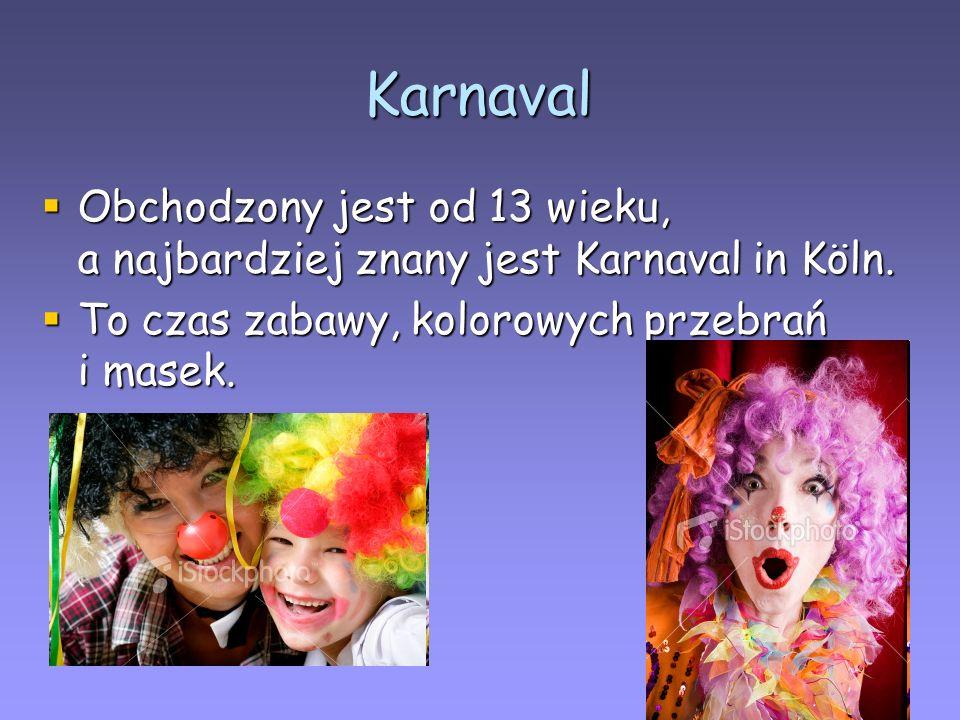 Karnaval Obchodzony jest od 13 wieku, a najbardziej znany jest Karnaval in Köln.