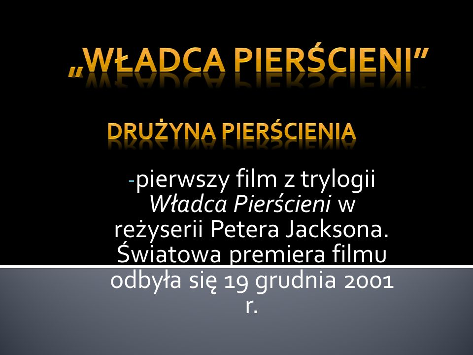 """""""Władca Pierścieni pierwszy film z trylogii Władca Pierścieni w reżyserii Petera Jacksona. Światowa premiera filmu odbyła się 19 grudnia 2001 r."""