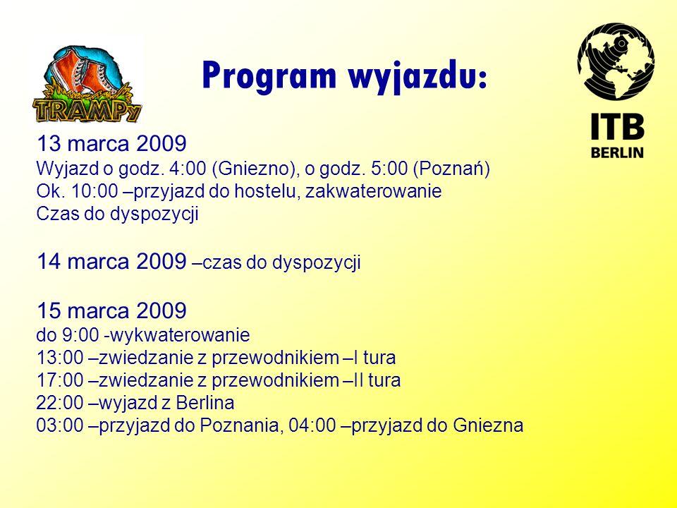 Program wyjazdu: 13 marca 2009 14 marca 2009 –czas do dyspozycji