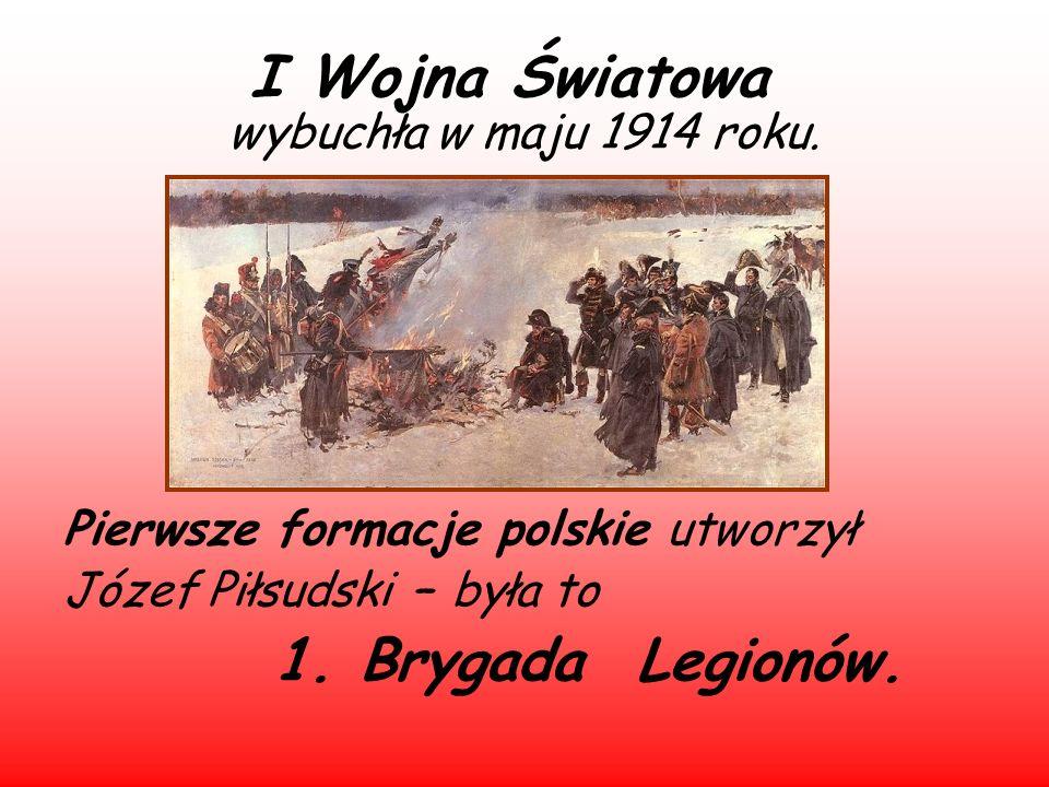 I Wojna Światowa 1. Brygada Legionów. wybuchła w maju 1914 roku.