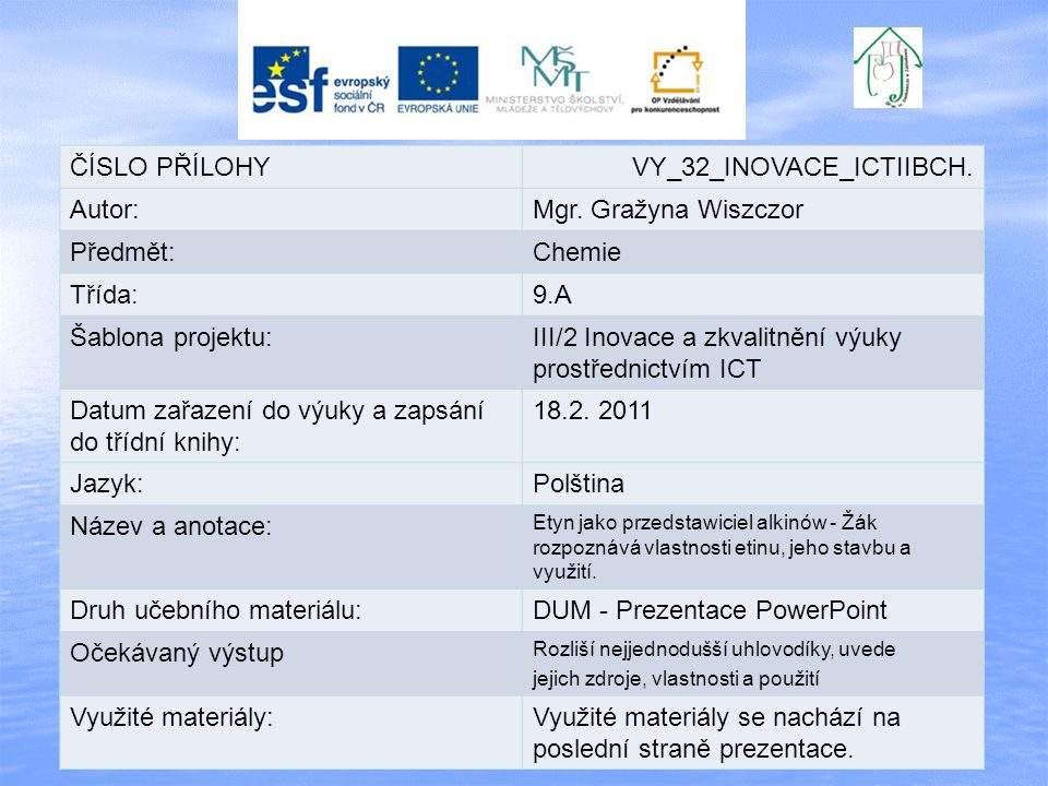 VY_32_INOVACE_ICTIIBCH. Autor: Mgr. Gražyna Wiszczor Předmět: Chemie