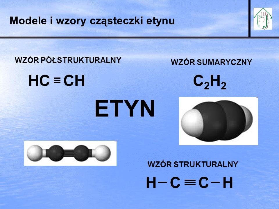 ETYN HC CH C2H2 H C C H Modele i wzory cząsteczki etynu