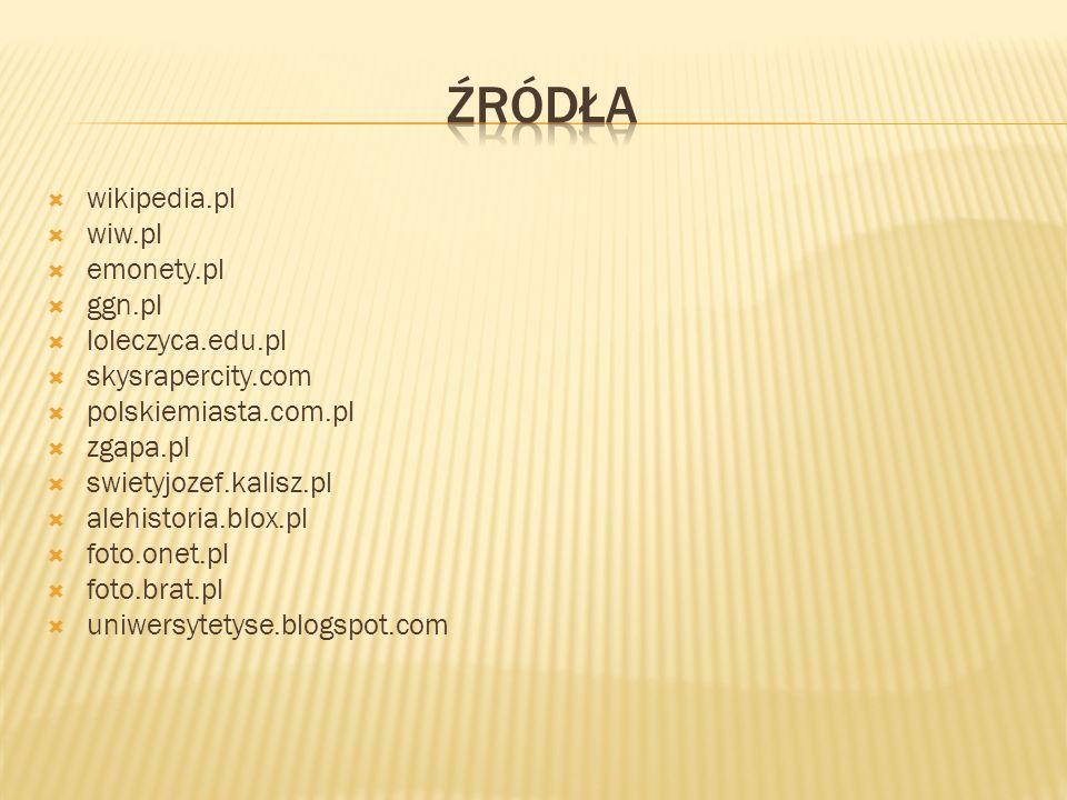 ŹrÓdŁa wikipedia.pl wiw.pl emonety.pl ggn.pl loleczyca.edu.pl