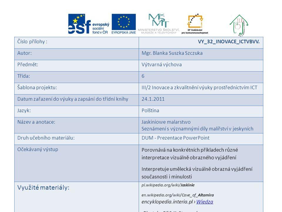 Využité materiály: Číslo přílohy : VY_32_INOVACE_ICTVBVV. Autor: