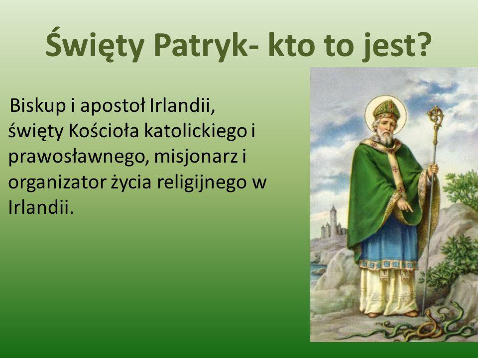Święty Patryk- kto to jest