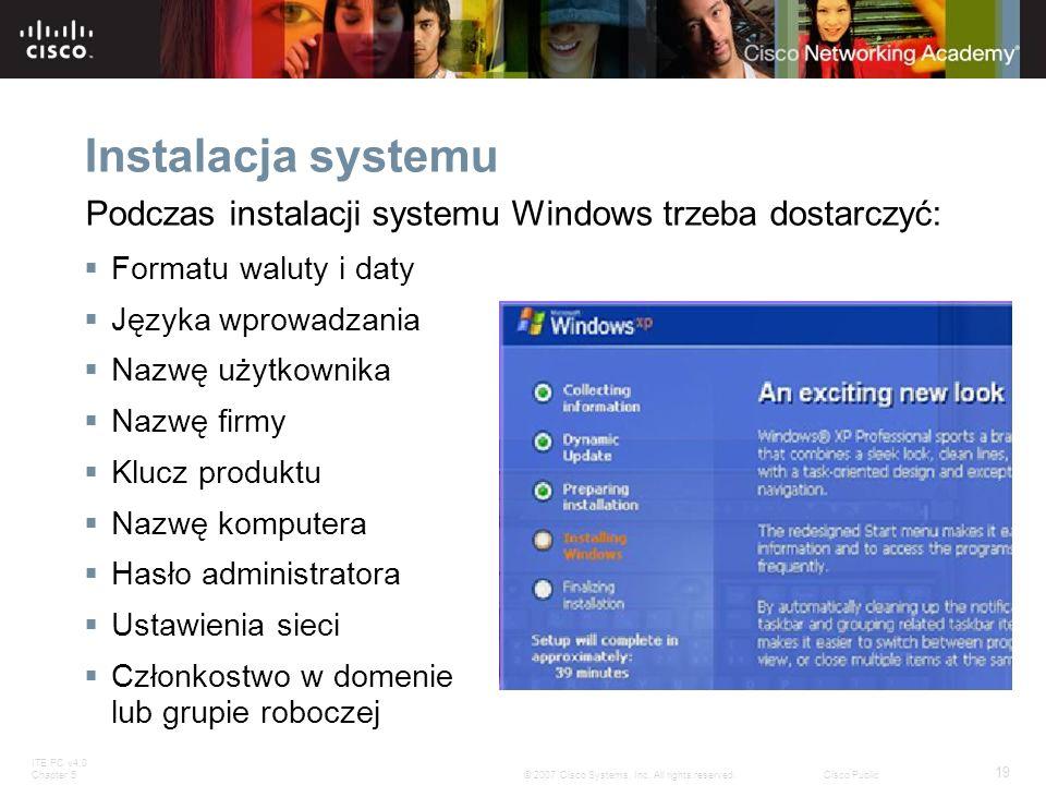 Instalacja systemu Podczas instalacji systemu Windows trzeba dostarczyć: Formatu waluty i daty. Języka wprowadzania.