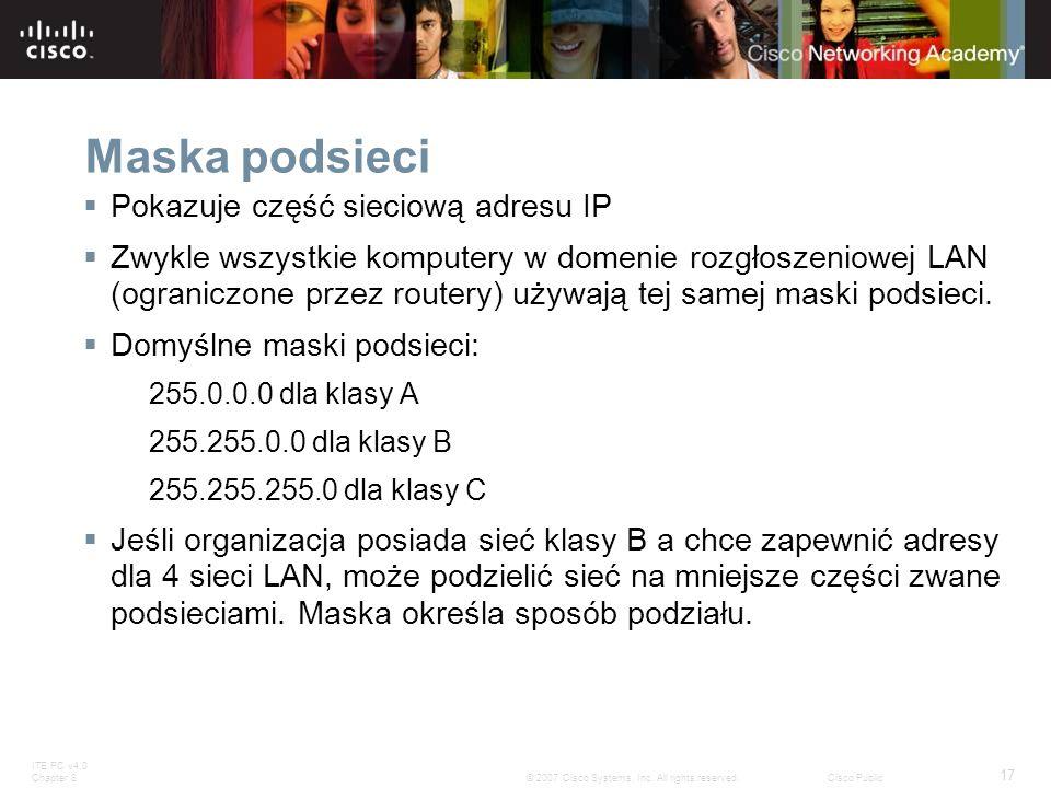 Maska podsieci Pokazuje część sieciową adresu IP