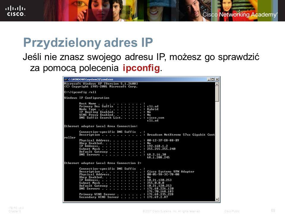 Przydzielony adres IP Jeśli nie znasz swojego adresu IP, możesz go sprawdzić za pomocą polecenia ipconfig.