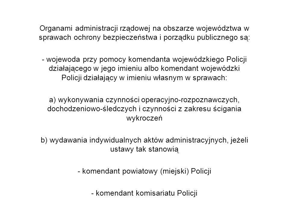 - komendant powiatowy (miejski) Policji