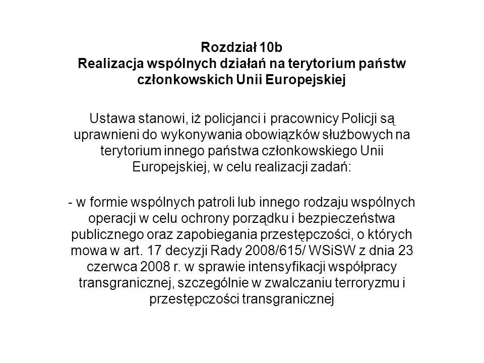 Rozdział 10b Realizacja wspólnych działań na terytorium państw członkowskich Unii Europejskiej