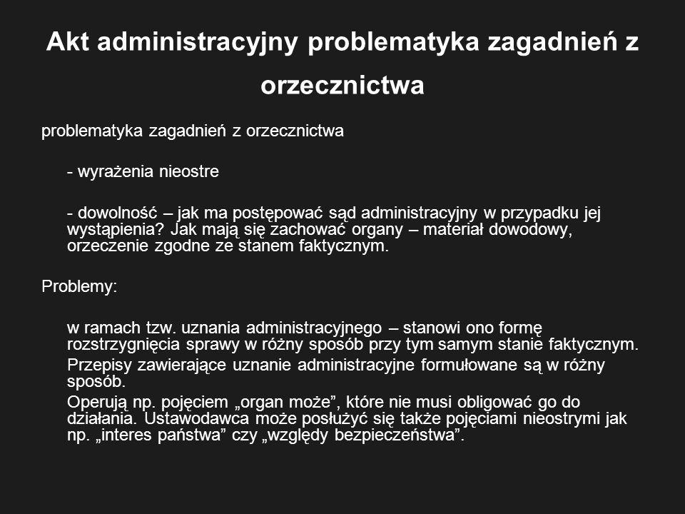 Akt administracyjny problematyka zagadnień z orzecznictwa