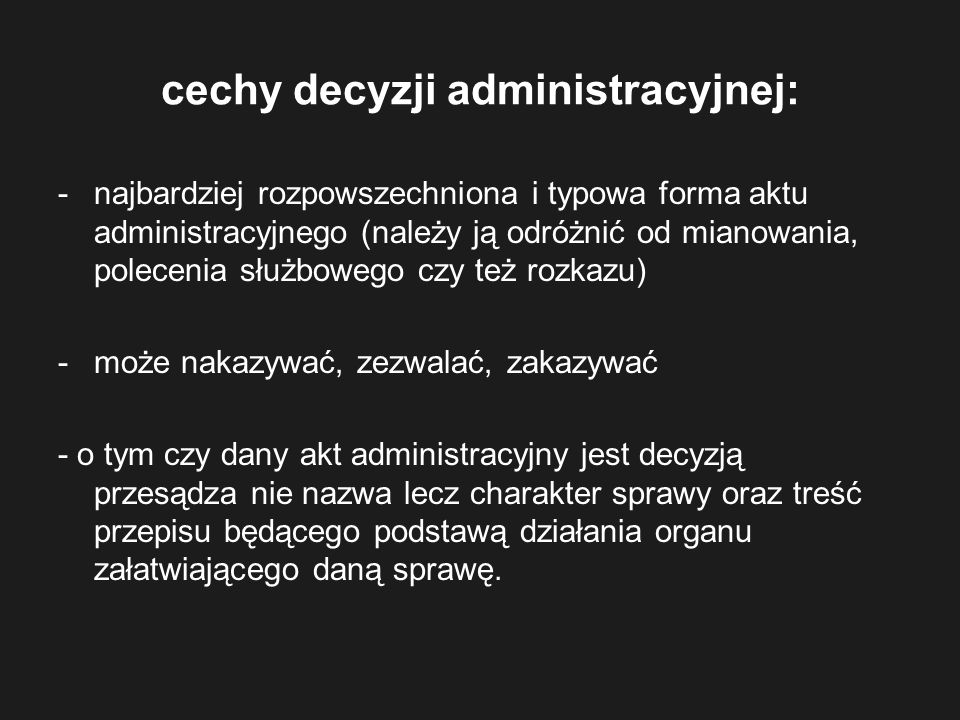 cechy decyzji administracyjnej: