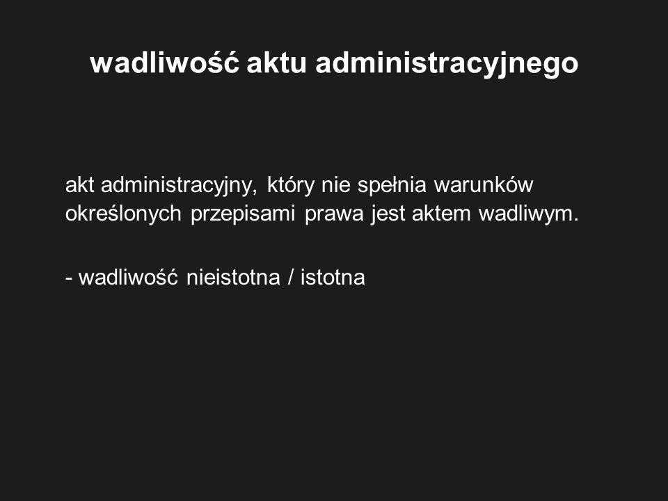wadliwość aktu administracyjnego