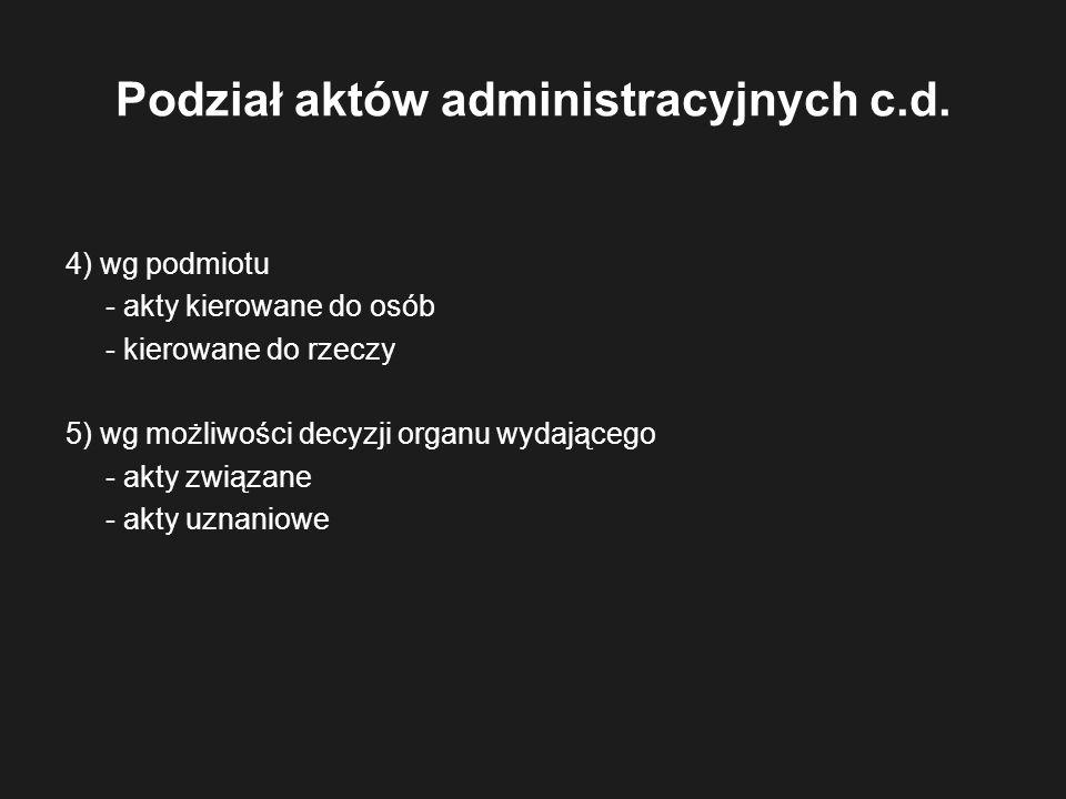 Podział aktów administracyjnych c.d.