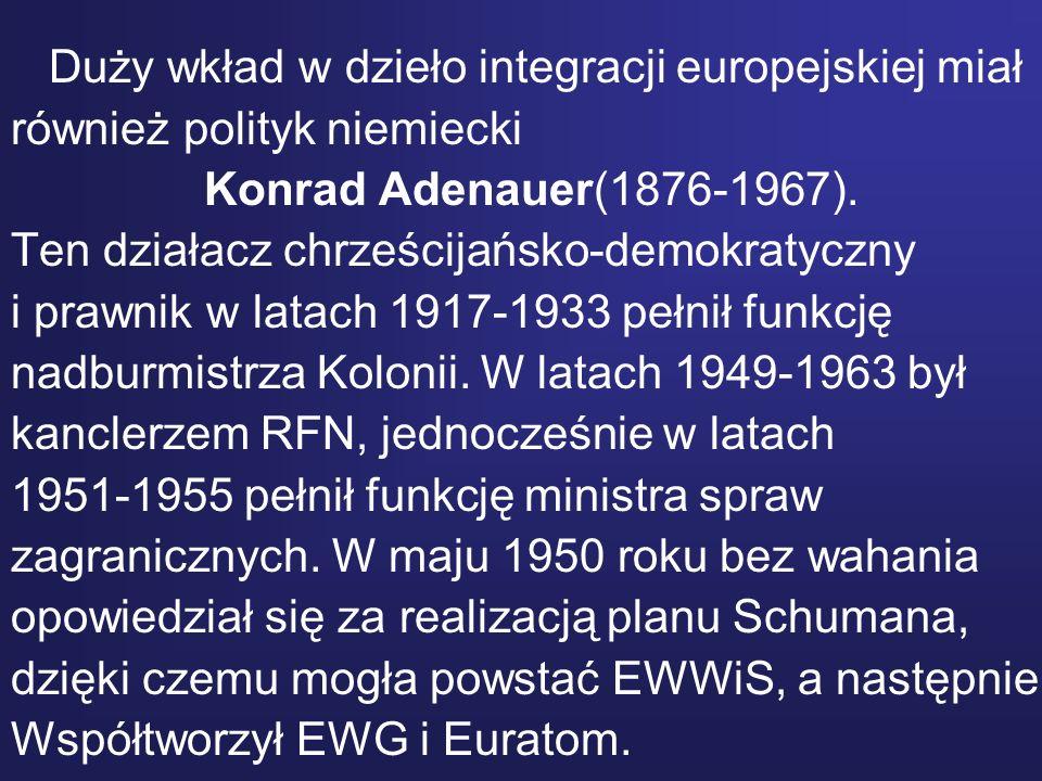 Duży wkład w dzieło integracji europejskiej miał