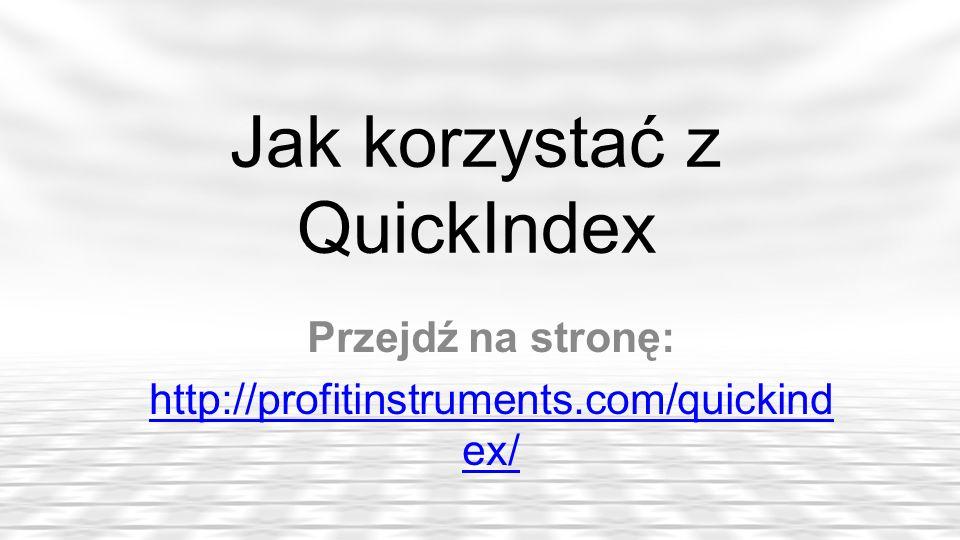 Jak korzystać z QuickIndex