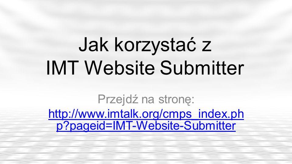 Jak korzystać z IMT Website Submitter