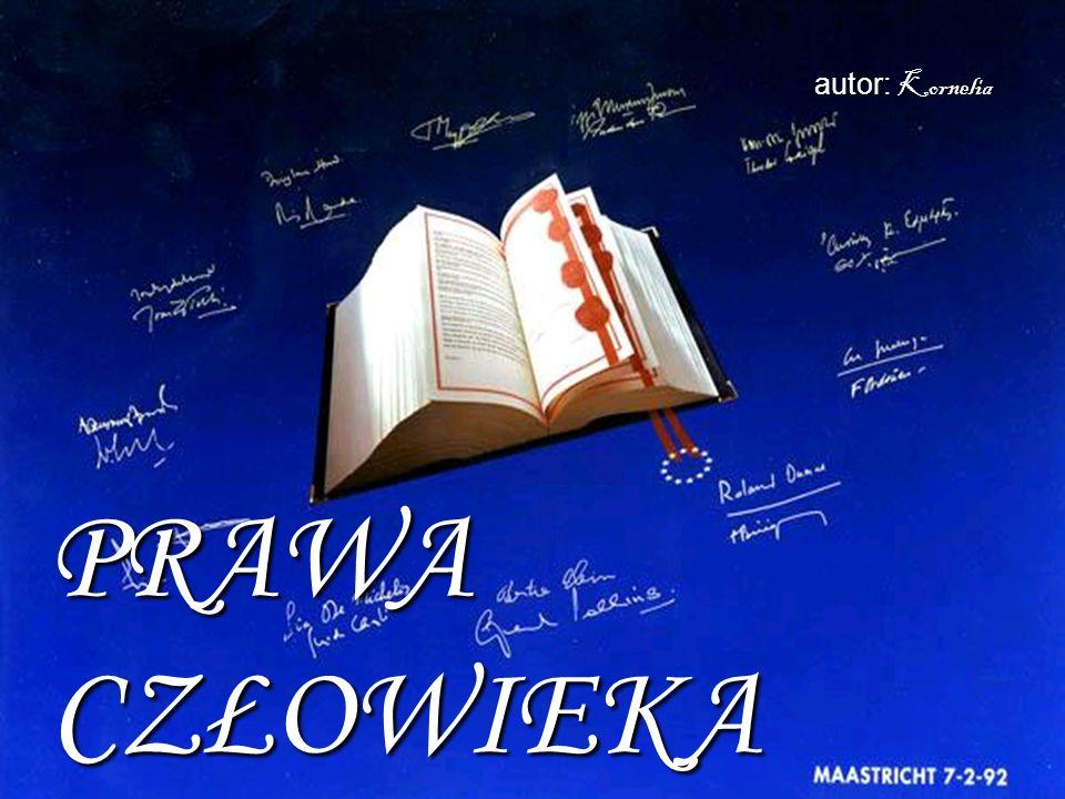 autor: Kornelia PRAWA CZŁOWIEKA
