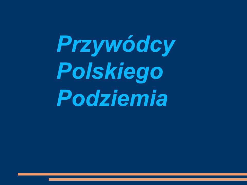 Przywódcy Polskiego Podziemia