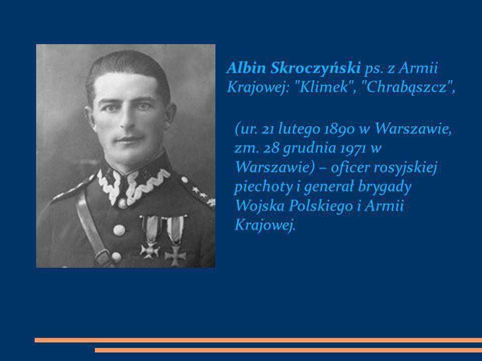 Albin Skroczyński ps. z Armii Krajowej: Klimek , Chrabąszcz ,