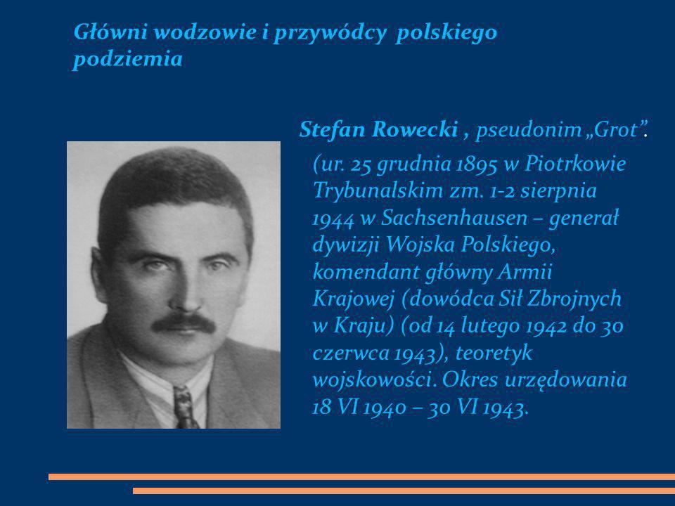 Główni wodzowie i przywódcy polskiego podziemia