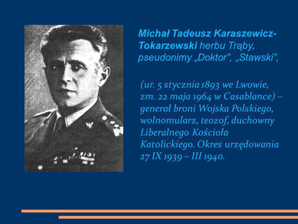 """Michał Tadeusz Karaszewicz-Tokarzewski herbu Trąby, pseudonimy """"Doktor , """"Stawski ,"""