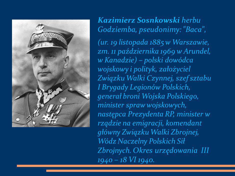 Kazimierz Sosnkowski herbu Godziemba, pseudonimy: Baca ,