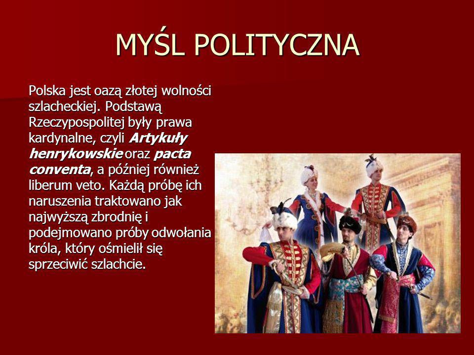 MYŚL POLITYCZNA Polska jest oazą złotej wolności