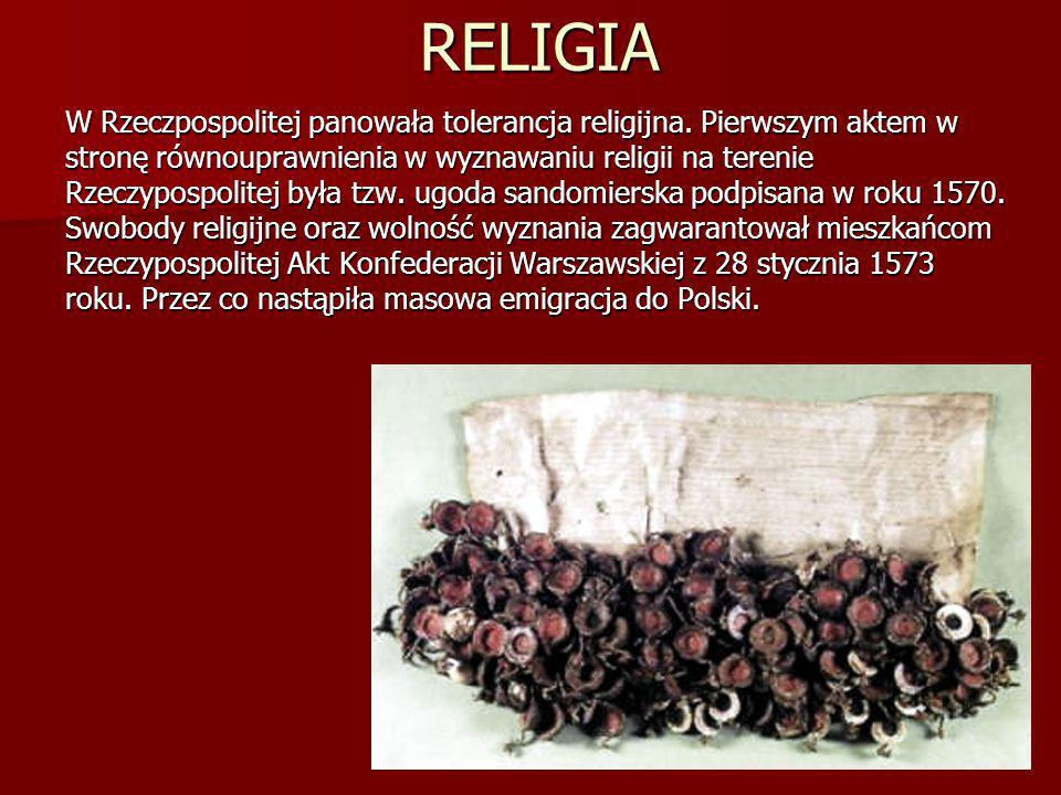 RELIGIA W Rzeczpospolitej panowała tolerancja religijna. Pierwszym aktem w. stronę równouprawnienia w wyznawaniu religii na terenie.