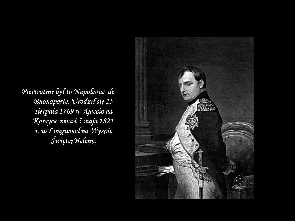 Pierwotnie był to Napoleone de Buonaparte