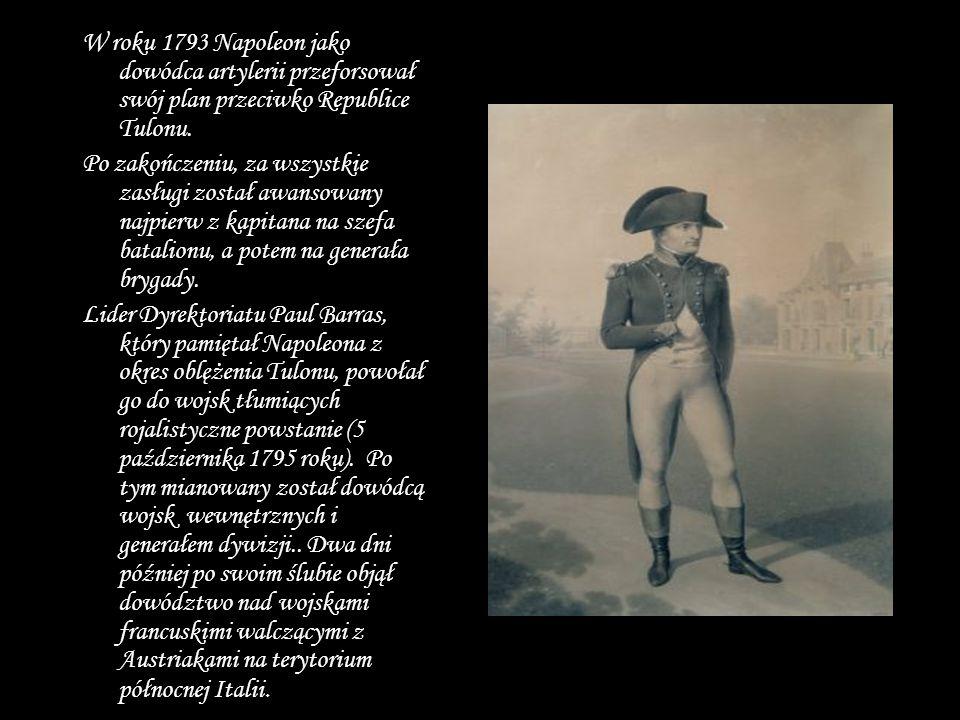 W roku 1793 Napoleon jako dowódca artylerii przeforsował swój plan przeciwko Republice Tulonu.