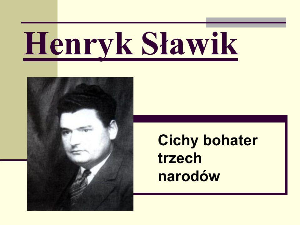 Henryk Sławik Cichy bohater trzech narodów