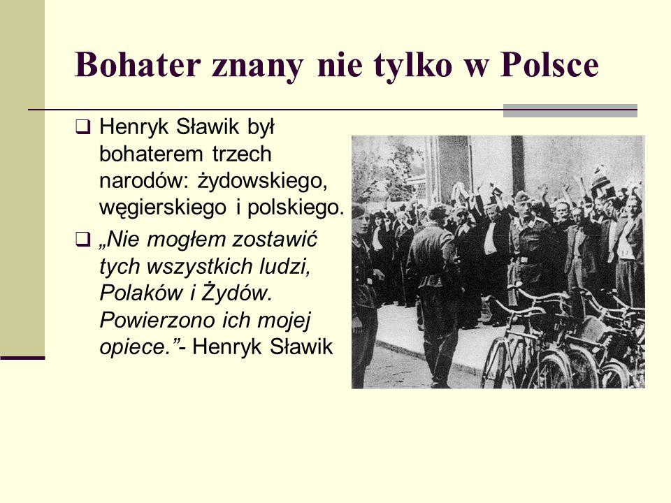 Bohater znany nie tylko w Polsce