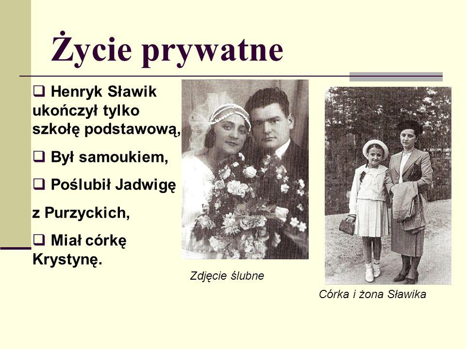 Życie prywatne Henryk Sławik ukończył tylko szkołę podstawową,