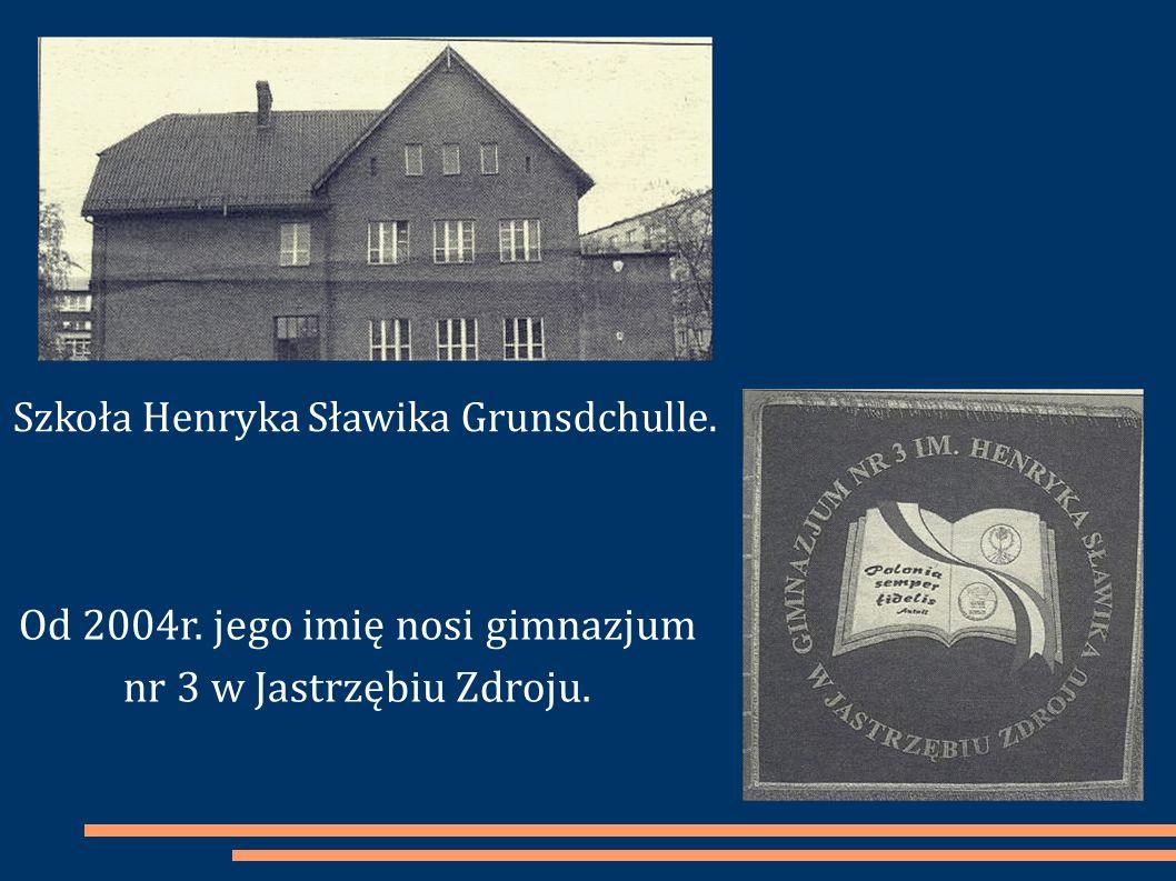 Od 2004r. jego imię nosi gimnazjum nr 3 w Jastrzębiu Zdroju.