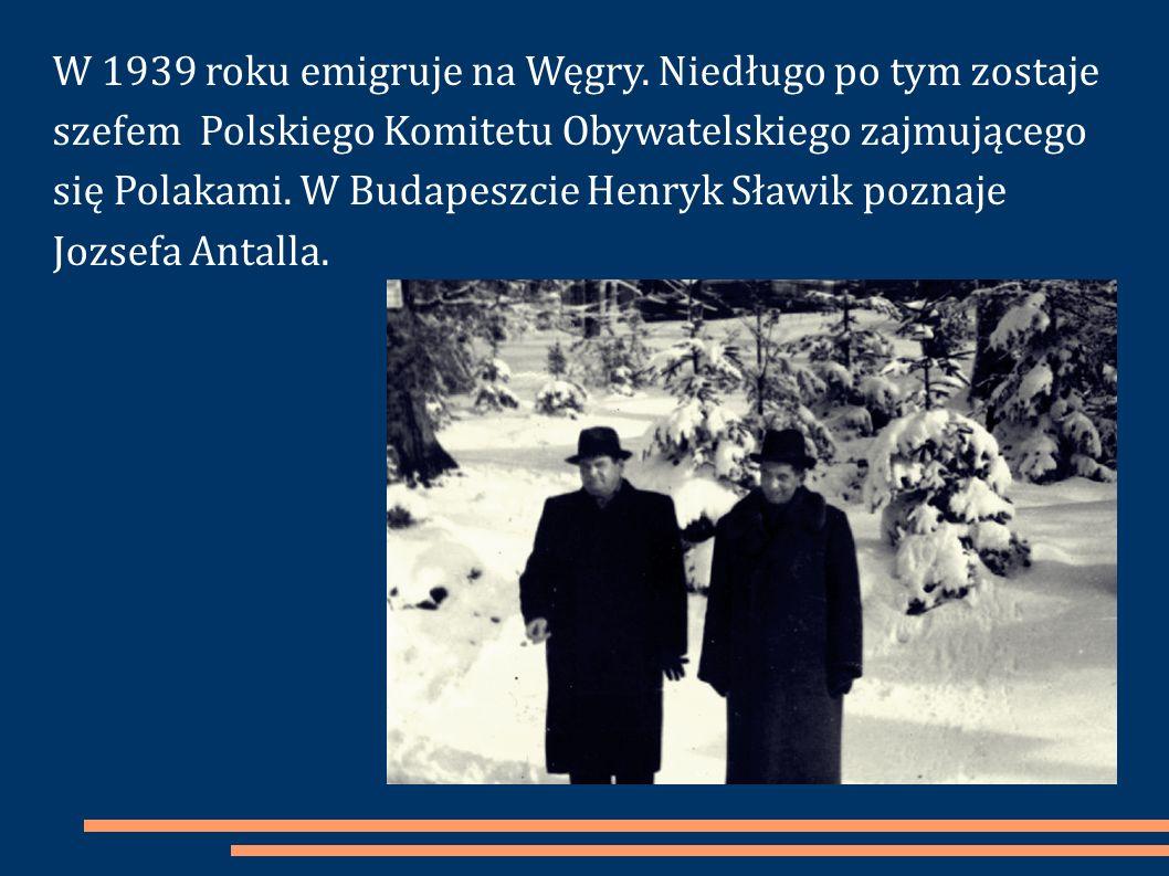 W 1939 roku emigruje na Węgry