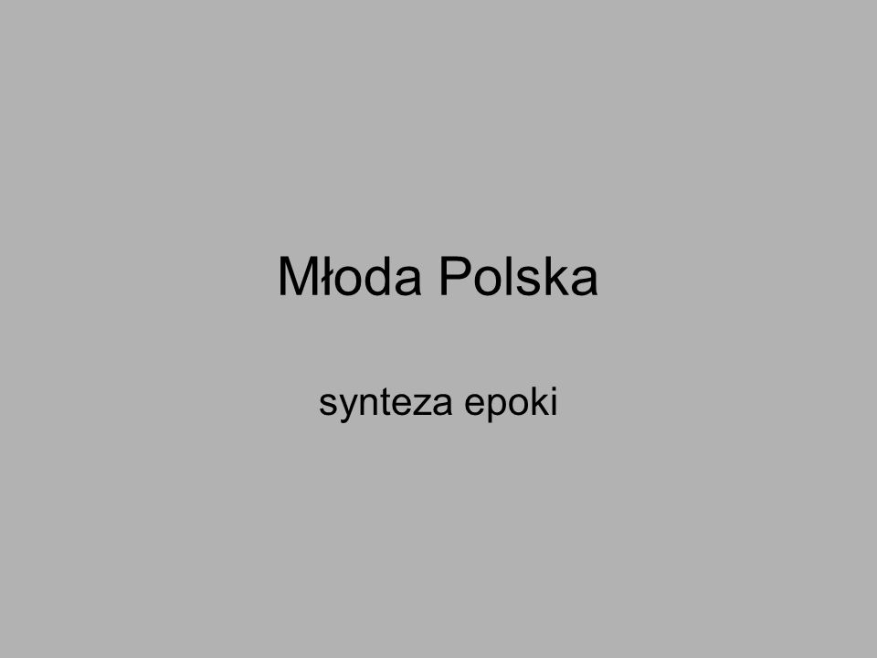 Młoda Polska synteza epoki