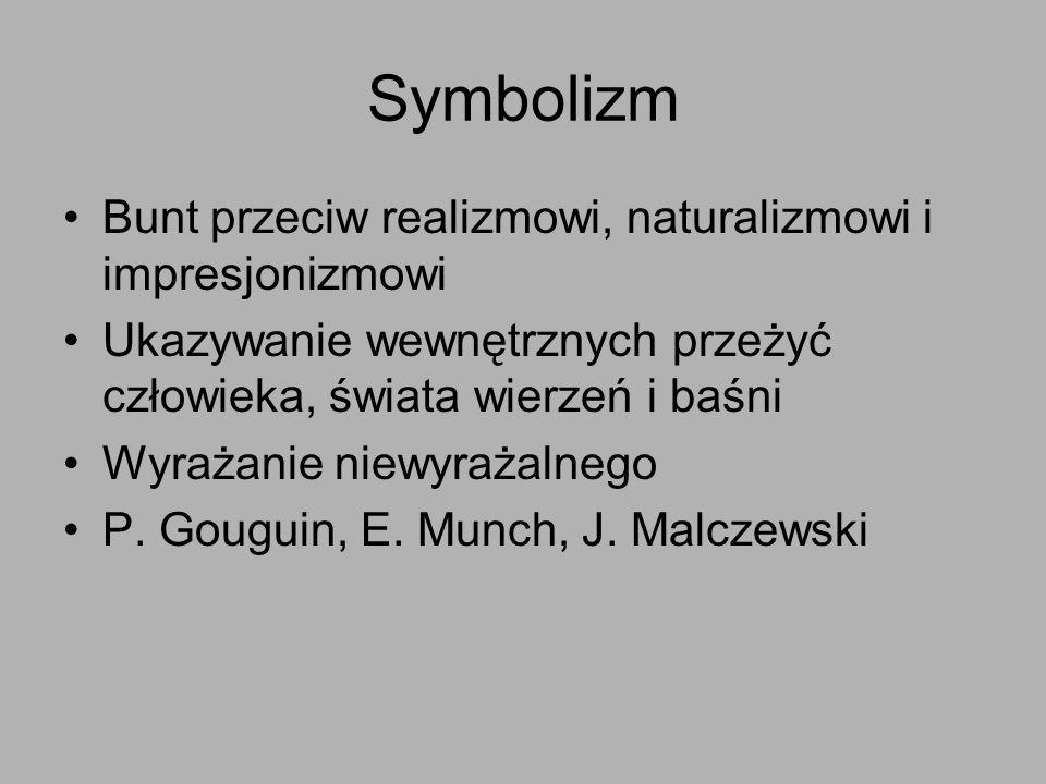 Symbolizm Bunt przeciw realizmowi, naturalizmowi i impresjonizmowi