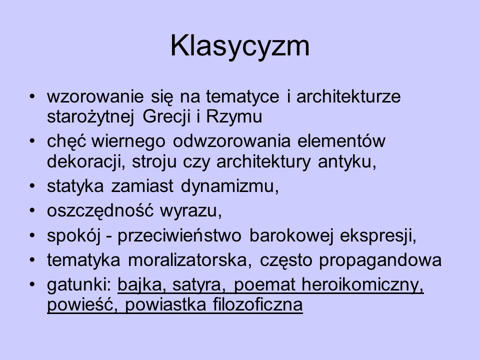 Klasycyzm wzorowanie się na tematyce i architekturze starożytnej Grecji i Rzymu.